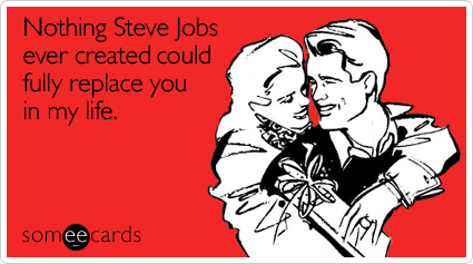 nothing-steve-jobs-ever-valentines-day-ecard-someecards2